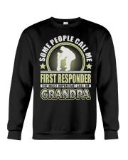 CALL ME FIRST RESPONDER GRANDPA JOB SHIRTS Crewneck Sweatshirt thumbnail