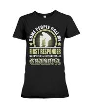 CALL ME FIRST RESPONDER GRANDPA JOB SHIRTS Premium Fit Ladies Tee thumbnail