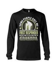 CALL ME FIRST RESPONDER GRANDPA JOB SHIRTS Long Sleeve Tee thumbnail