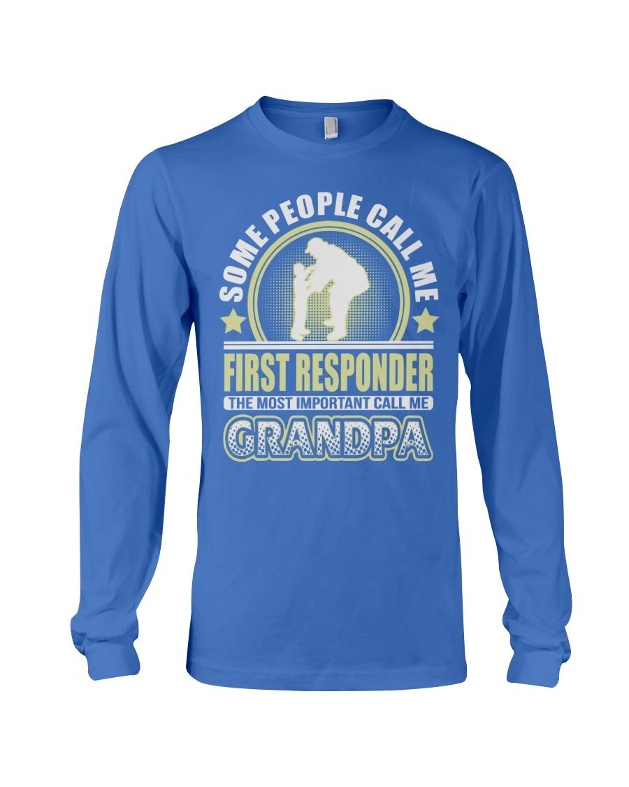 CALL ME FIRST RESPONDER GRANDPA JOB SHIRTS Long Sleeve Tee