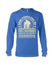 CALL ME FIRST RESPONDER GRANDPA JOB SHIRTS Long Sleeve Tee front