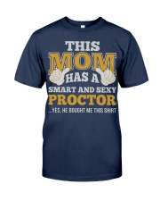 MOM HAS SEXY PROCTOR THING SHIRTS Classic T-Shirt front