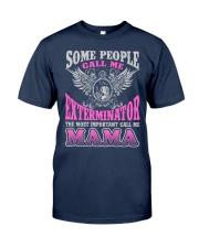 CALL ME EXTERMINATOR MAMA JOB SHIRTS Classic T-Shirt thumbnail