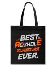 BEST ASSHOLE ACUPUNCTURIST EVER JOB SHIRTS Tote Bag thumbnail