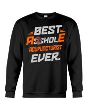 BEST ASSHOLE ACUPUNCTURIST EVER JOB SHIRTS Crewneck Sweatshirt thumbnail