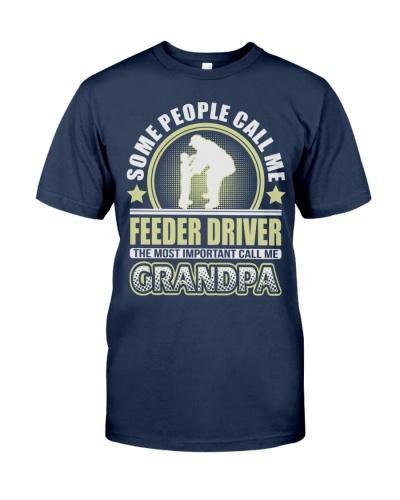 CALL ME FEEDER DRIVER GRANDPA JOB SHIRTS