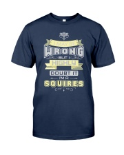 MAY BE WRONG SQUIRES THING SHIRTS Classic T-Shirt front