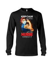 Keep Calm And Let The Nurse Handle It T-Shirt Long Sleeve Tee thumbnail