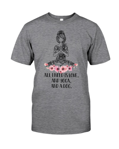 All I need is love and yoga and dog shirt