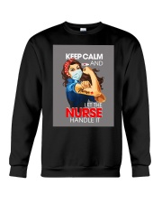 Keep Calm And Let The Nurse Handle It T-Shirt Crewneck Sweatshirt thumbnail
