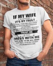 If my wife is spoiled Classic T-Shirt apparel-classic-tshirt-lifestyle-26