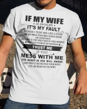 If my wife is spoiled Classic T-Shirt apparel-classic-tshirt-lifestyle-28