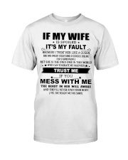 If my wife is spoiled Classic T-Shirt front