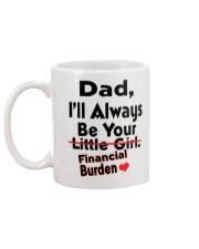 Dad - I'll always be your ------- financial burder Mug back