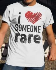 i love someone rare Classic T-Shirt apparel-classic-tshirt-lifestyle-28