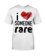 i love someone rare Classic T-Shirt front