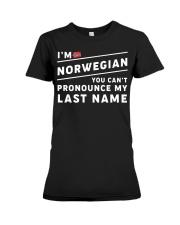 I'm norwegian you can't pronounce my last name Premium Fit Ladies Tee thumbnail