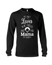 He only loves the field and his mama Long Sleeve Tee thumbnail
