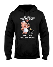 If You Rub My Butt You Can Pull My Pork BBQ  Hooded Sweatshirt thumbnail