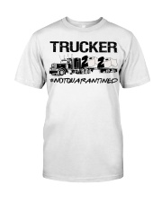 Trucker 2020 not quarantined  Classic T-Shirt front