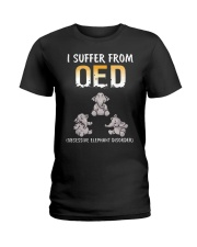 I Suffer From OED Obsessive Elephant Disorder Ladies T-Shirt front