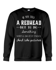 If you tell a redhead not to do something she'll d Crewneck Sweatshirt thumbnail