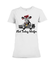 Cow not today heifer Premium Fit Ladies Tee thumbnail