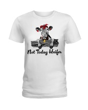 Cow not today heifer Ladies T-Shirt front