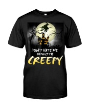 Halloween don't hate me because I'm creepy  Classic T-Shirt front