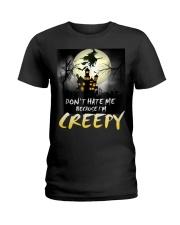Halloween don't hate me because I'm creepy  Ladies T-Shirt thumbnail