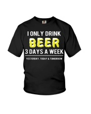 I only drink beer 3 days a week Youth T-Shirt thumbnail