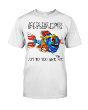 Joy to the fishes in the deep blue sea joy to you  Classic T-Shirt front
