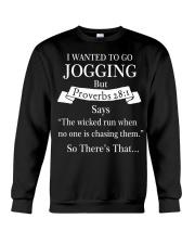 i wanted to go jogging but proverbs 28 1 Crewneck Sweatshirt thumbnail