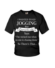 i wanted to go jogging but proverbs 28 1 Youth T-Shirt thumbnail