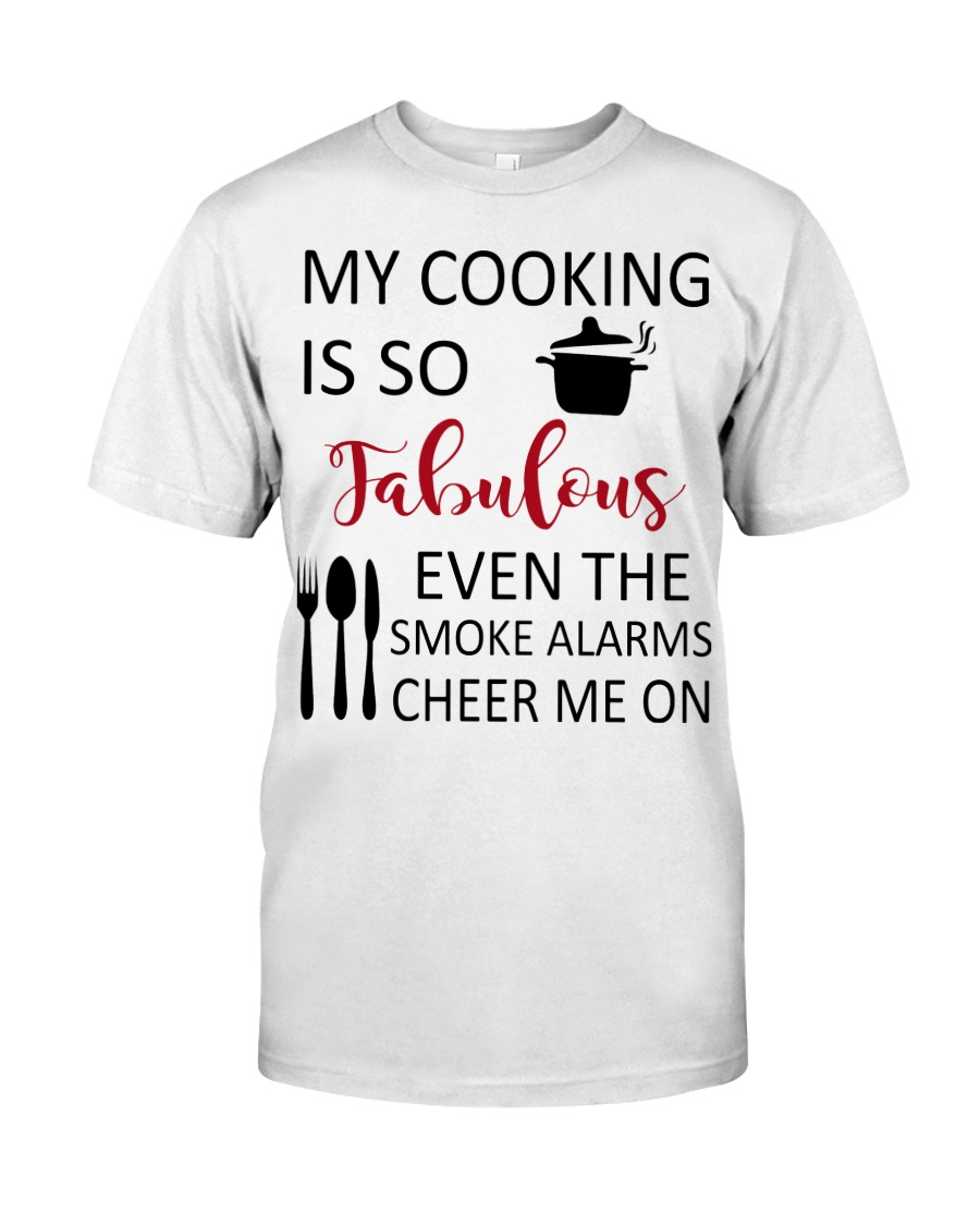 my cooking is so fabulous even the smoke alarms ch Classic T-Shirt