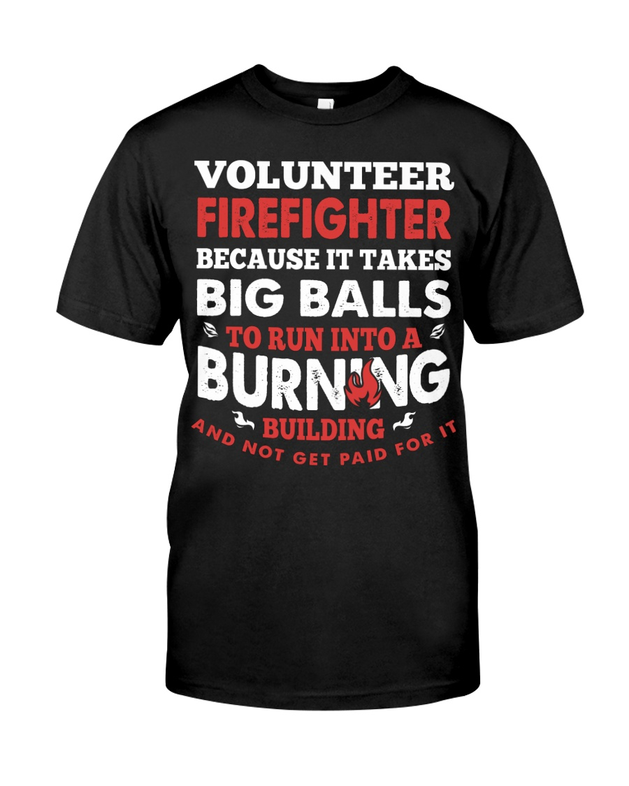 Volunteer firefighter because it takes big balls  Premium Fit Mens Tee