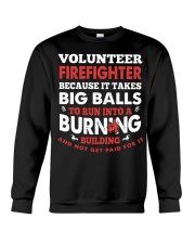 Volunteer firefighter because it takes big balls  Crewneck Sweatshirt thumbnail