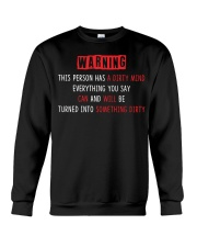 Warning this person has a dirty mind everything  Crewneck Sweatshirt thumbnail