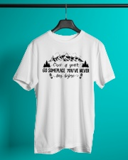 Once a year go someplace you've never been before Classic T-Shirt lifestyle-mens-crewneck-front-3