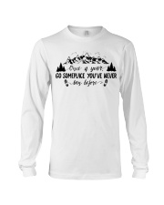 Once a year go someplace you've never been before Long Sleeve Tee thumbnail
