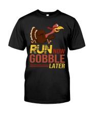 Run now gobble later Classic T-Shirt thumbnail