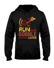 Run now gobble later Hooded Sweatshirt thumbnail