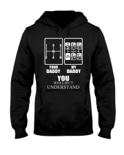Your daddy my daddy you wouldn't understand  Hooded Sweatshirt thumbnail