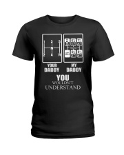 Your daddy my daddy you wouldn't understand  Ladies T-Shirt thumbnail