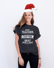 Dear teacher i talk to everyone so moving my seat Classic T-Shirt lifestyle-holiday-crewneck-front-1