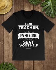 Dear teacher i talk to everyone so moving my seat Classic T-Shirt lifestyle-mens-crewneck-front-18