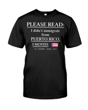Please read I didn't immigrate from Puerto Rico Classic T-Shirt front