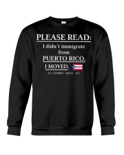 Please read I didn't immigrate from Puerto Rico Crewneck Sweatshirt thumbnail