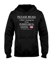 Please read I didn't immigrate from Puerto Rico Hooded Sweatshirt thumbnail