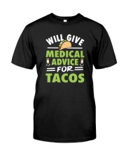 Will give medical advice for tacos Classic T-Shirt front